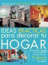 IDEAS PRÁCTICAS PARA DECORAR TU HOGAR