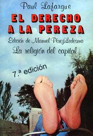 DERECHO A LA PEREZA, EL ; LA RELIGIÓN DEL CAPITAL