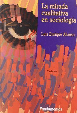 LA MIRADA CUALITATIVA EN SOCIOLOGÍA