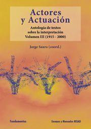ACTORES Y ACTUACIÓN, VOL. III (1945-2000)