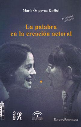 LA PALABRA EN LA CREACIÓN ACTORAL (4º EDICIÓN REVISADA)