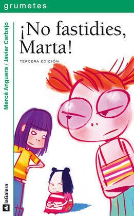 NO FASTIDIES, MARTA!