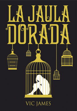 DONES OSCUROS 1. LA JAULA DORADA