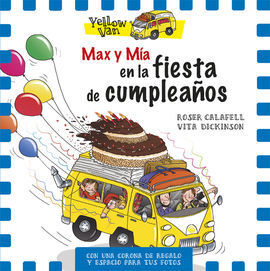 YELLOW VAN. MAX Y MA Y LA FIESTA DE CUMPLEAÑOS