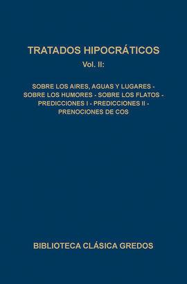TRATADOS HIPOCRÁTICOS II : SOBRE LOS AIRES AGUAS Y LUGARES, SOBRE LOS