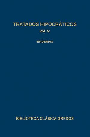 TRATADOS HIPOCRÁTICOS V: EPIDEMIAS
