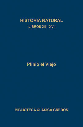 HISTORIA NATURAL. LIBROS XII-XVI