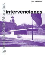 IGNASI DE SOLA MORALES. INTERVENCIONES