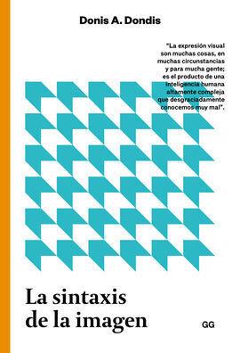 SINTÁXIS DE LA IMAGEN, LA - INTRODUCCIÓN AL ALFABETO VISUAL. EDICIÓN REVISADA  (
