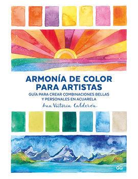 ARMONÍA DE COLOR PARA ARTISTAS - GUÍA PARA CREAR COMBINACIONES BELLAS Y PERSONAL