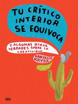 TU CRITERIO INTERIOR SE EQUIVOCA Y ALGUNAS OTRAS VERDADES SOBRE LA CREATIVIDAD