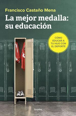 LA MEJOR MEDALLA:SU EDUCACIÓN