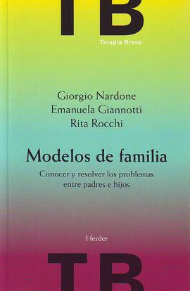 MODELOS DE FAMILIA: CONOCER Y RESOLVER LOS PROBLEMAS ENTRE PADRES E HIJOS