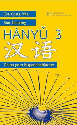 HANYU 3. B1 LIBRO DE TEXTO + CUADERNO DE EJERCICIOS. CHINO PARA HISPANOHABLANTES.