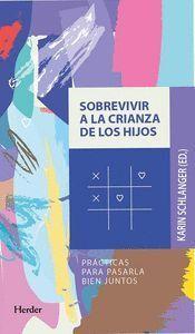 SOBREVIVIR A LA CRIANZA DE LOS HIJOS
