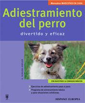 ADIESTRAMIENTO DEL PERRO (MASCOTAS EN CASA)