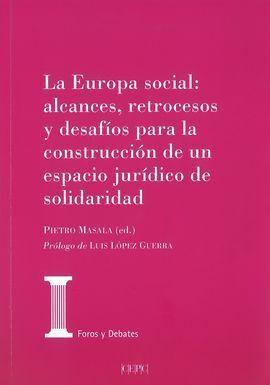EUROPA SOCIAL: ALCANCES, RETROCESOS Y DESAFIOS PARA LA