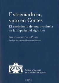 EXTREMADURA, VOTO EN CORTES. EL NACIMIENTO DE UNA PROVINCIA EN LA ESPAÑA DEL S.