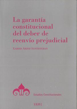 LA GARANTÍA CONSTITUCIONAL DEL DEBER DE REENVÍO PREJUDICIAL