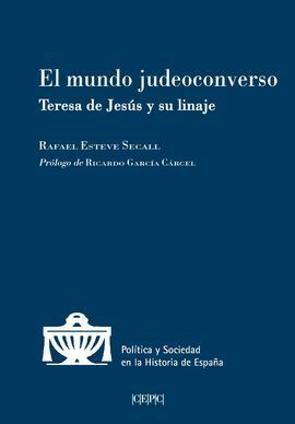 EL MUNDO JUDEOCONVERSO: TERESA DE JESÚS Y SU LINAJE
