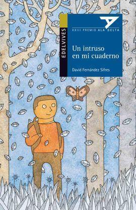 UN INTRUSO EN MI CUADERNO (ALA DELTA AZUL 82) PREMIO 2012