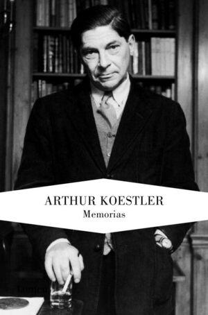 MEMORIAS. ARTHUR KOESTLER