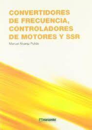 CONVERTIDORES DE FRECUENCIA, CONTROLADORES DE MOTORES Y SSR