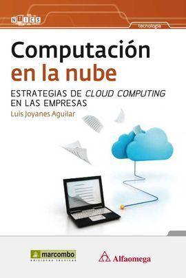 COMPUTACION EN LA NUBE:ESTRATEGIAS CLOUD COMPUTING EN EMPRE.