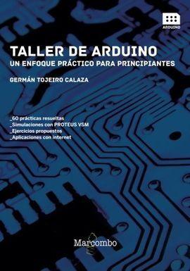 TALLER DE ARDUINO:UN ENFOQUE PRACTICO PARA PRINCIPIANTES