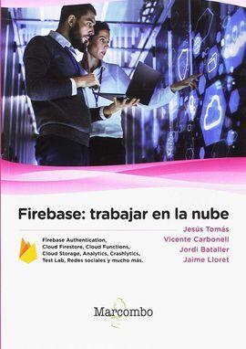 FIREBASE: TRABAJAR EN LA NUBE