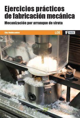 *EJERCICIOS PRÁCTICOS DE FABRICACIÓN MECÁNICA. MECANIZACIÓN POR ARRANQUE DE VIRU