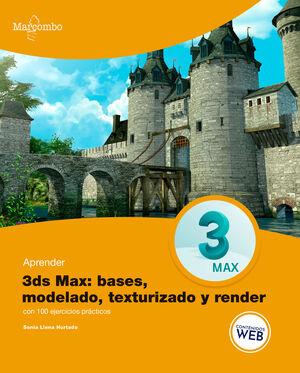APRENDER 3DS MAX BASES,MODELADO,TEXTURIZADO Y RENDER CON