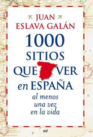1000 SITIOS QUE VER EN ESPAÑA AL MENOS UNA VEZ EN