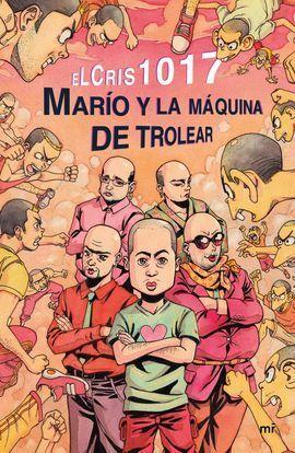 MARIO Y LA MÁQUINA DE TROLEAR