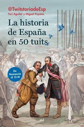 LA HISTORIA DE ESPAÑA EN 50 TUITS