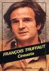 FRANCOIS TRUFFAUT, CINEASTA
