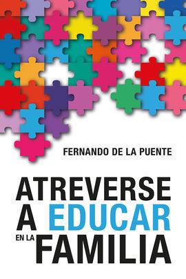 ATREVERSE A EDUCAR EN LA FAMILIA