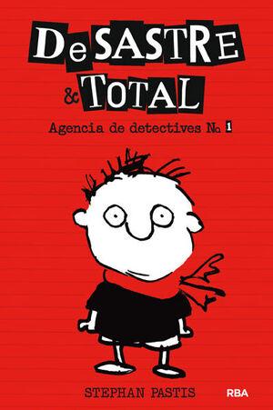DESASTRE & TOTAL. AGENCIA DE DETECTIVES