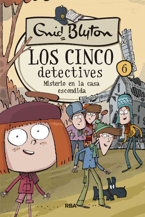 MISTERIO EN LA CASA ESCONDIDA. LOS CINCO DETECTIVES 6