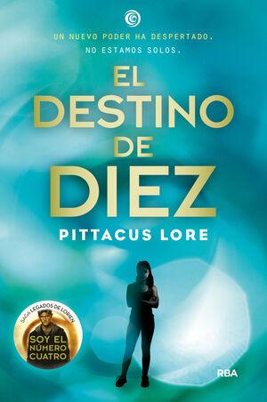 DESTINO DE DIEZ,EL (LEGADOS DE LORIEN 6)