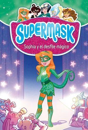 5.SOPHIA Y EL DESFILE MAGICO.(SUPERMASK)