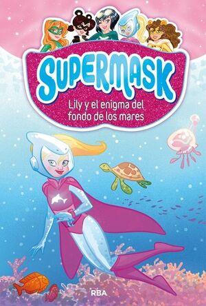 3.LILY Y EL ENIGMA DEL FONDO DE LOS MARES.(SUPERMASK)