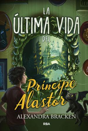 LA ULTIMO VIDA DEL PRINCIPE ALASTOR (PROSPER REDDING 2)