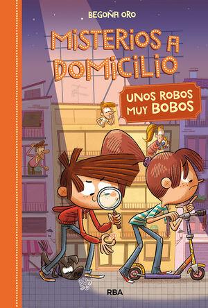 MISTERIOS A DOMICILIO 6. UNOS ROBOS MUY BOBOS