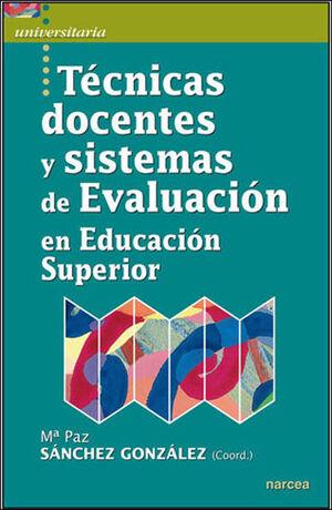 TÉCNICAS DOCENTES Y SISTEMAS DE EVALUACIÓN EN EDUC