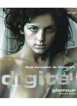 GUÍA COMPLETA DE FOTOGRAFÍA DIGITAL GLAMOUR