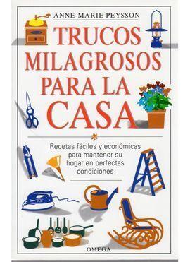 TRUCOS MILAGROSOS PARA LA CASA