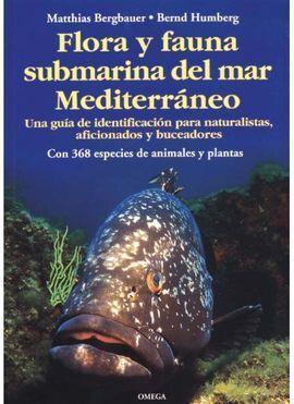 FLORA Y FAUNA SUBMARINA DEL MEDITERRÁNEO. GUÍA DE IDENTIFICACIÓN