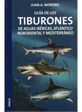 GUÍA DE LOS TIBURONES DE AGUAS IBÉRICAS ATLANTICO Y MEDITERRÁNEO
