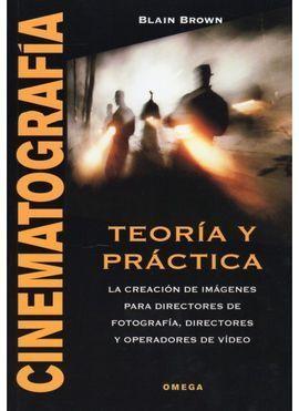 CINEMATOGRAFÍA. TEORÍA Y PRÁCTICA